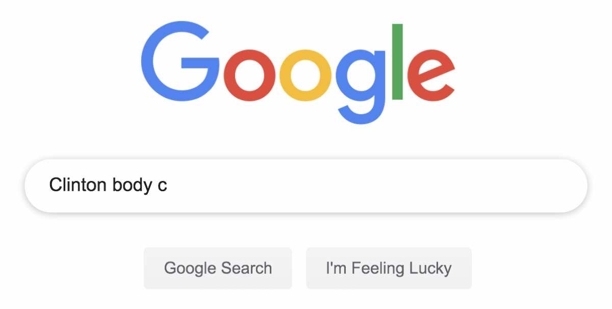 """The Google Search box returning no autocomplete results for """"Clinton body c."""""""