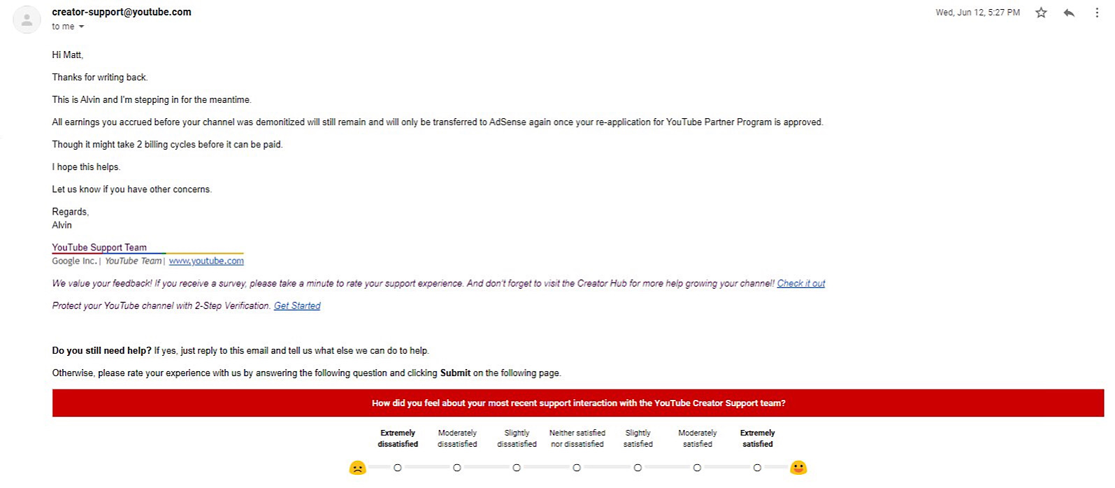 "YouTube's private statement that ""all earnings you accrued before your channel was demonitized will still remain and will only be transferred to AdSense again once your re-application for YouTube Partner Program is approved."""