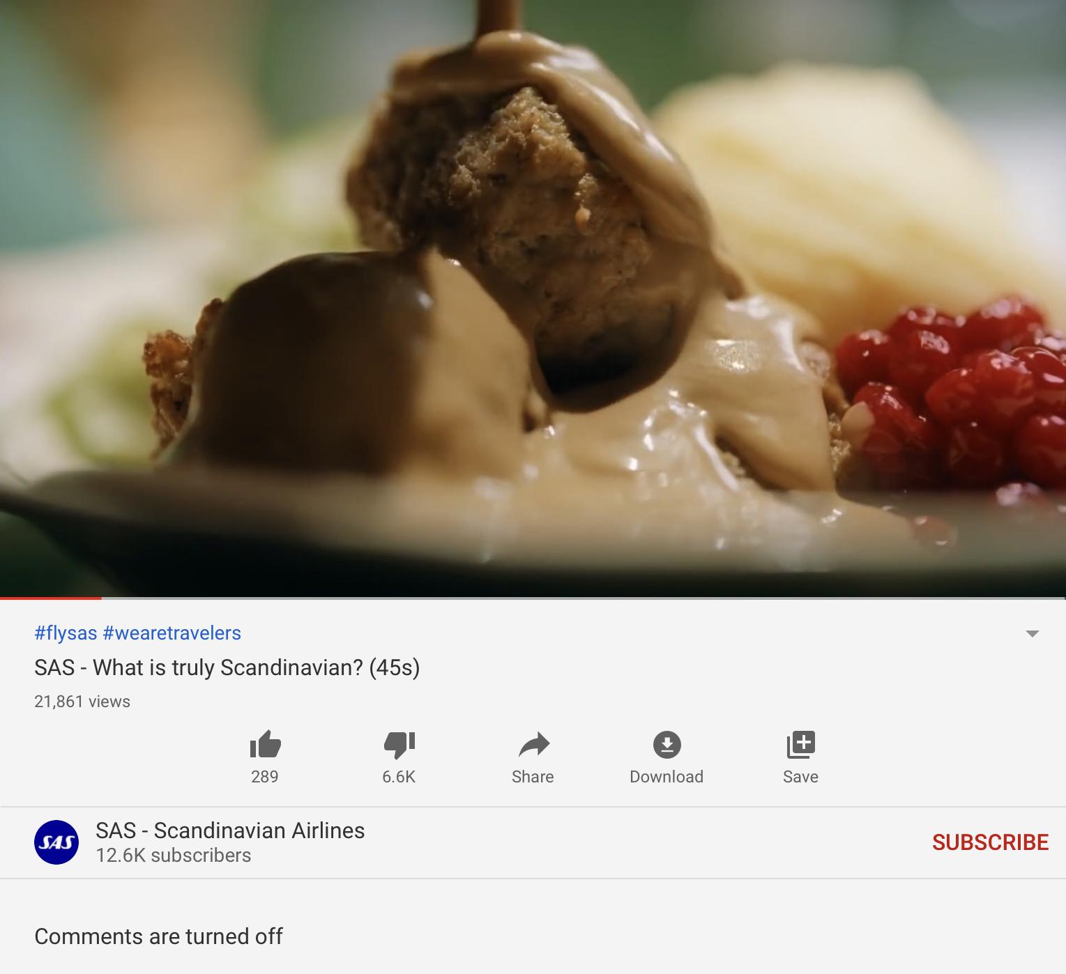 "The ""SAS - What is truly Scandinavian? (45s)"" YouTube video has a dislike/like ratio of around 23/1 (YouTube - SAS - Scandinavian Airlines)"