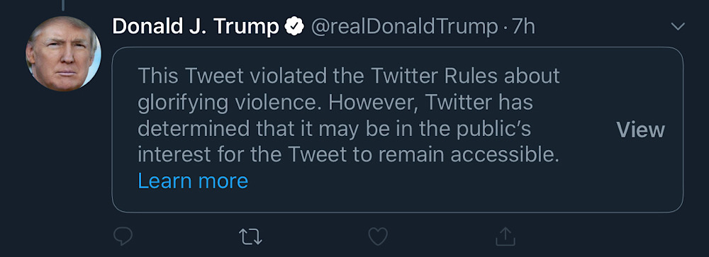 Twitter censored President Trump's tweet by placing it behind a warning notice and removing the ability to like, reply, or retweet (Twitter - @realDonaldTrump)