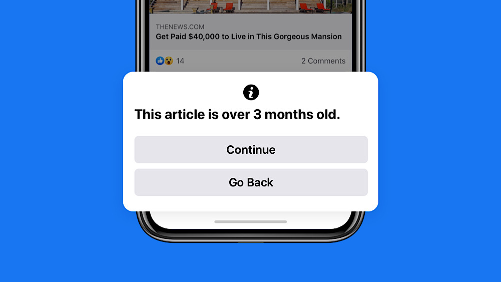 Facebook said these new coronavirus notifications will be similar to new notifications that warn people when they attempt to share an article that is more than 90 days old (Facebook Newsroom)